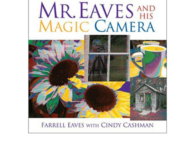 A Beautiful Mess: Mr. Eaves And His Magic Camera